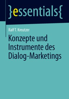 Konzepte und Instrumente des Dialog-Marketings - Ralf T. Kreutzer