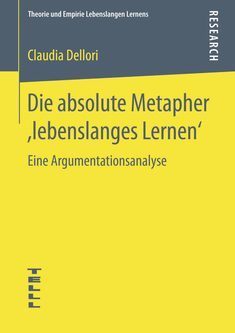 Die absolute Metapher lebenslanges Lernen - Dellori Claudia