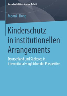 Kinderschutz in institutionellen Arrangements - Moonki Hong